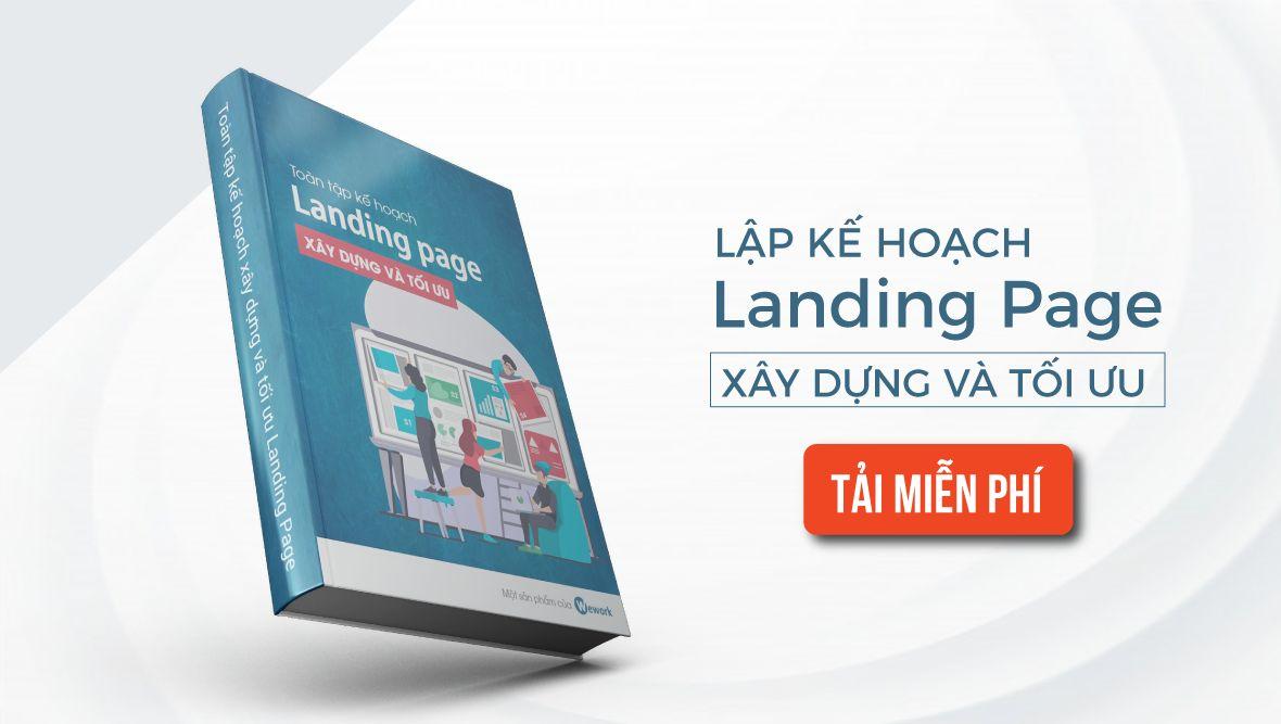 Landing Page là gì? Hướng dẫn lập kế hoạch xây dựng và tối ưu Landing Page
