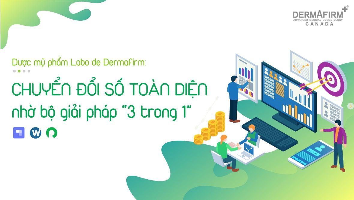 """Chuyển đổi số TOÀN DIỆN nhờ bộ giải pháp """"3 trong 1"""": CTCP Labo de Dermafirm đã """"thử và thành công"""""""