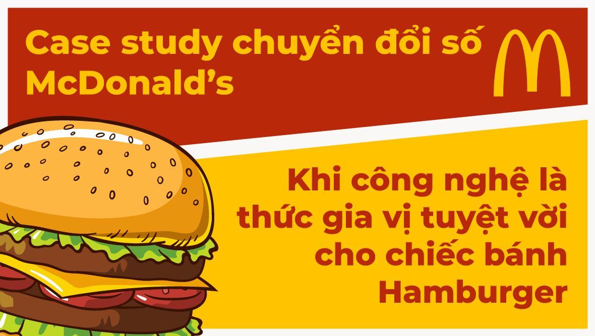 McDonald's và hành trình chuyển đổi số: Khi công nghệ là gia vị hoàn hảo cho chiếc bánh hamburger!