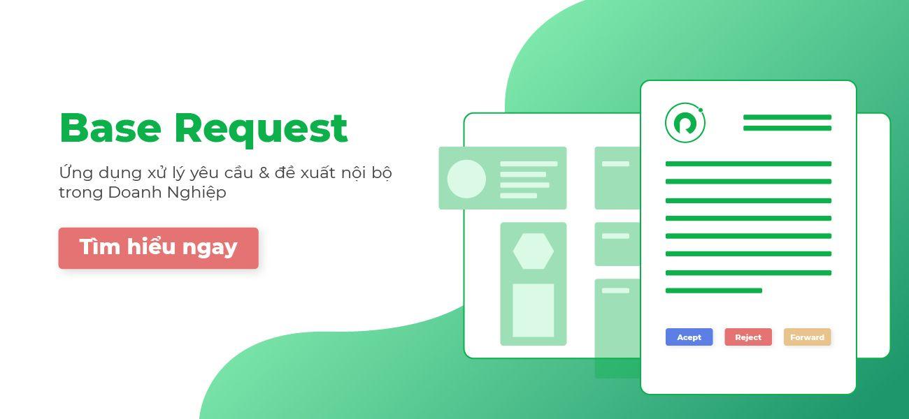 Giới thiệu về Base Request - Phần mềm quản lý đề xuất dưới dạng biểu mẫu điện tử (e-form)